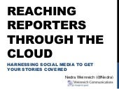 Reaching Reporters Through the Cloud: Harnessing Social Media to Get Your Stories Covered