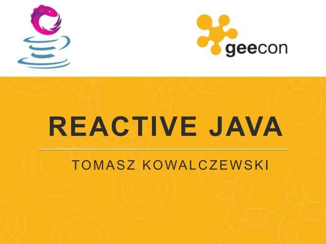 Reactive Java (GeeCON 2014)