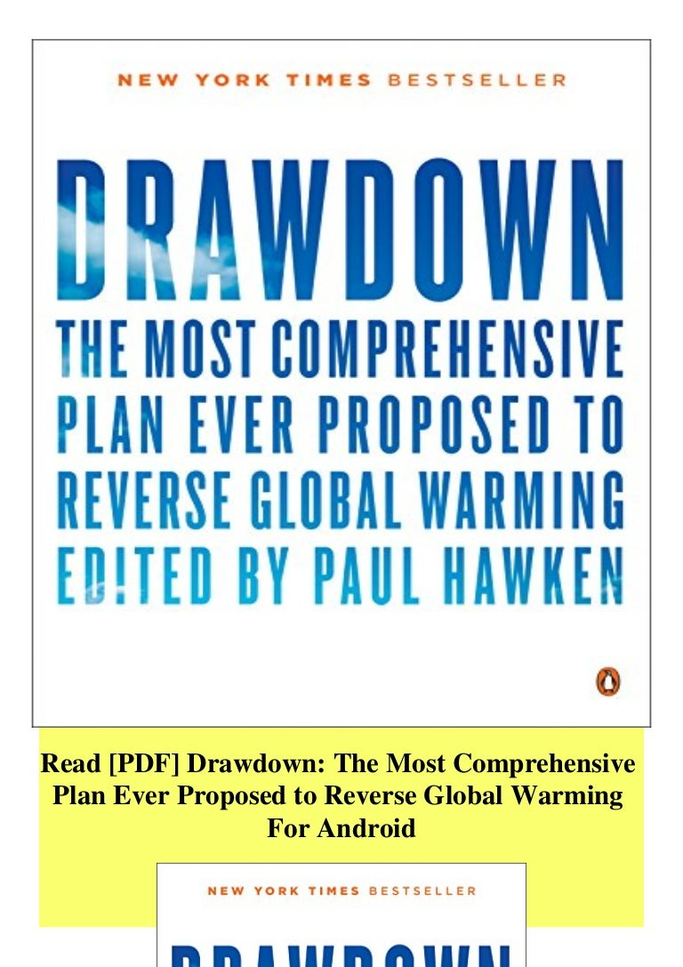 Free Ebook Read [PDF] Drawdown The Most Comprehensive Plan Ever Proposed to Reverse Global Warming For Android