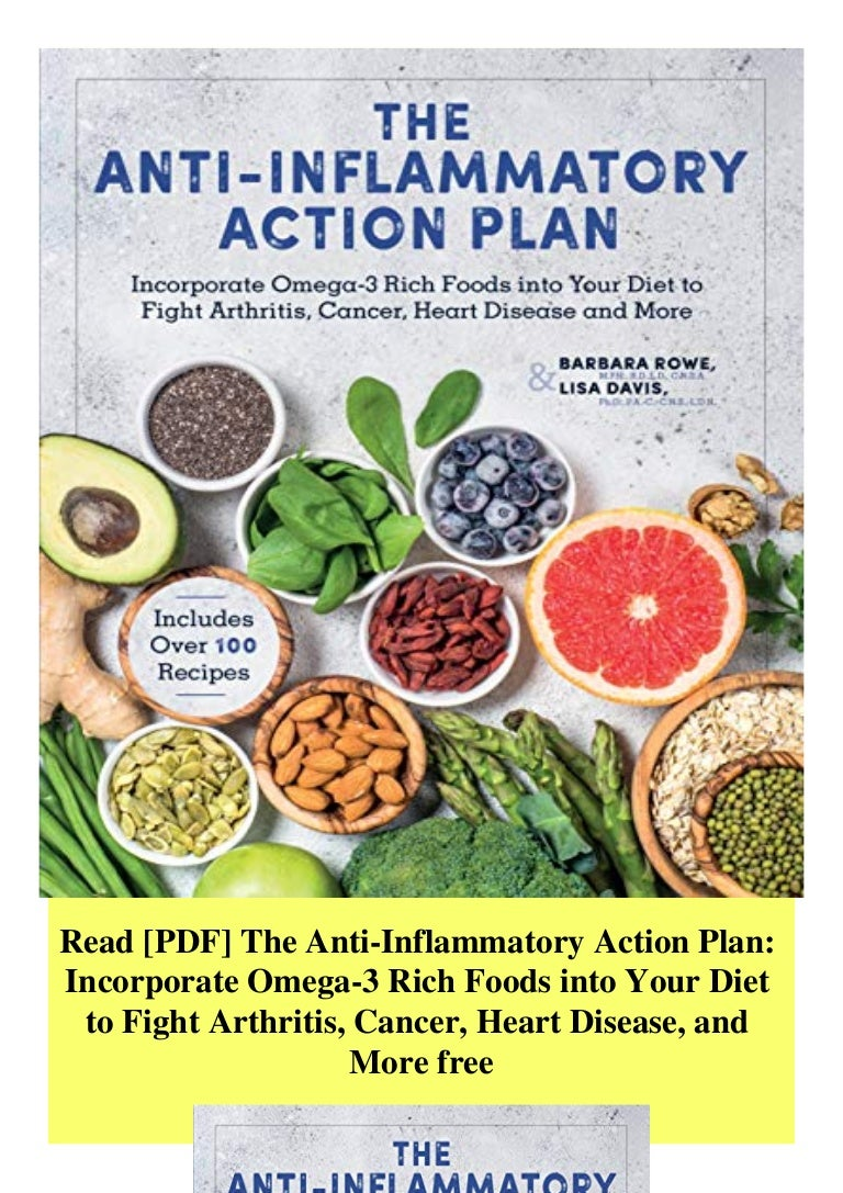 Free Ebook Read [PDF] The Anti-Inflammatory Action Plan Incorporate Omega-3 Rich…