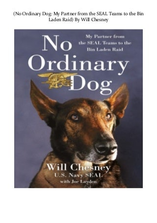 READ EBOOK (No Ordinary Dog: My Partner from the SEAL Teams to the Bin Laden Raid) FOR ANY DEVICE