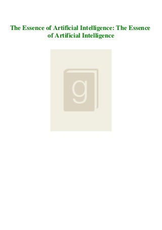 $READ$ EBOOK The Essence of Artificial Intelligence The Essence of Artificial Intelligence EBook