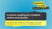 Reading on e readers, tablets and phones: Hardware and software for inclusive literacy