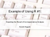 Example of Using R #1: Exporting the Result of Correspondence Analysis