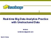 Real-time Big Data Analytics Practice with Unstructured Data