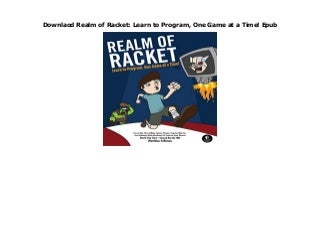 Downlaod Realm of Racket: Learn to Program, One Game at a Time! Epub