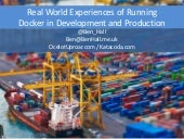 Real World Experience of Running Docker in Development and Production