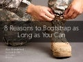8 Reasons to Bootstrap as Long as You Can