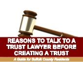 Reasons to Talk To A Trust Lawyer Before Creating a Trust: A Guide for Suffolk County Residents