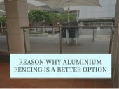 Reason Why Aluminium Fencing is a Better Option