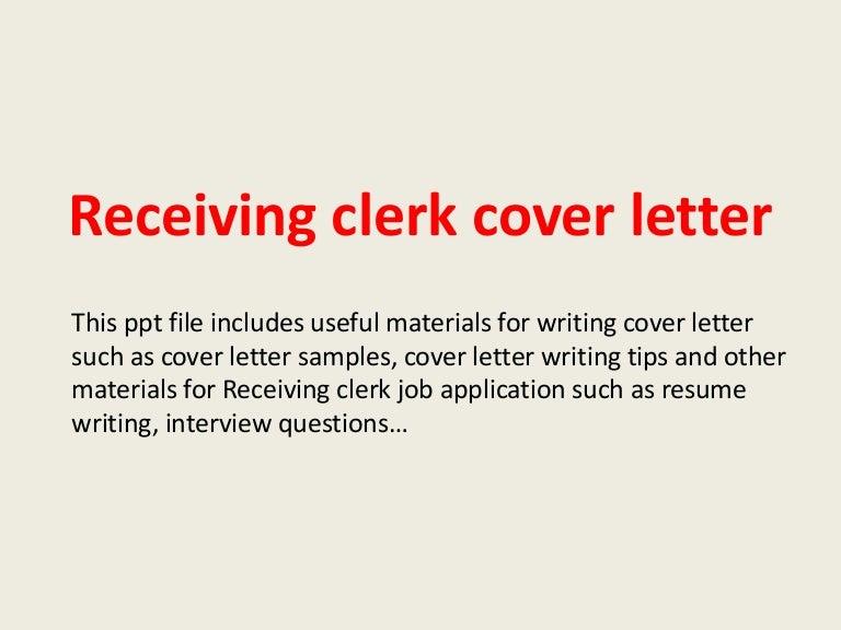 receivingclerkcoverletter-140306023021-phpapp02-thumbnail-4.jpg?cb=1394073100