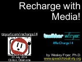 Recharge with Media (July 2014)