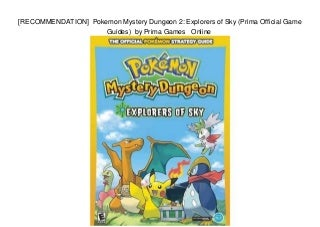 [RECOMMENDATION] Pokemon Mystery Dungeon 2: Explorers of Sky (Prima Official Game Guides) by Prima Games Online
