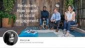 Recruiters: How to win at social engagement webcast slides