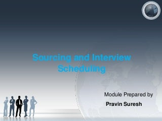 Recruitment ,Sourcing And Interview Scheduling