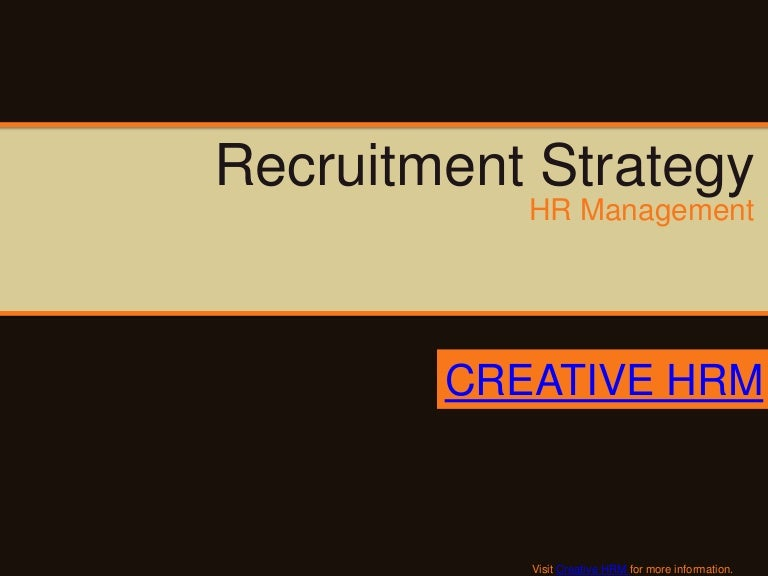 Recruitmentstrategy-120918151413-Phpapp01-Thumbnail-4.Jpg?Cb=1376008575
