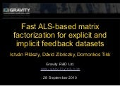 Fast ALS-based matrix factorization for explicit and implicit feedback datasets