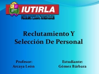 Reclutamiento Y Selección De Personal- Bárbara Gómez