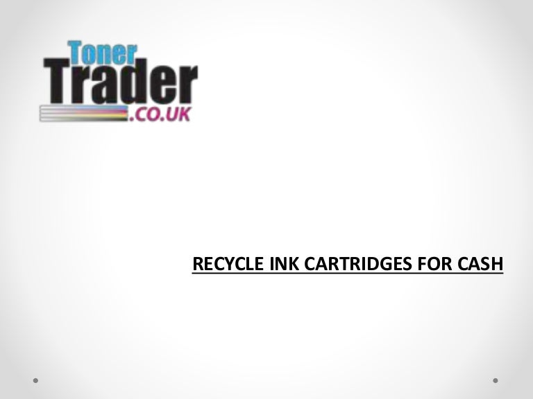 How do you recycle ink cartridges for cash?