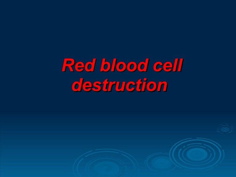 Red Blood Cell Destruction kau
