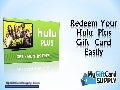 Redeem Your  Hulu  Plus Gift  Card Easily