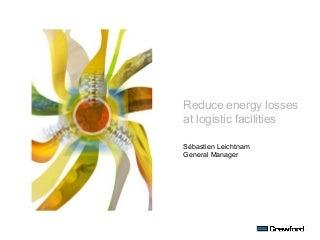 Reducing Energy Losses At Logistic Facilities