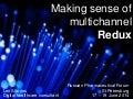 Making sense of multichannel: Redux