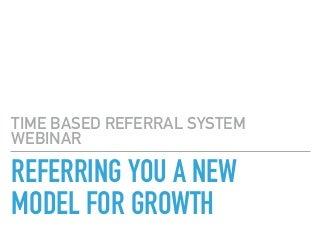 Better Referral Program for Better Growth