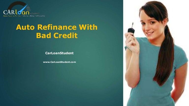 Bad Credit Auto Refinance >> Refinance Auto Loan Bad Credit Refinancing Car Loan For Bad