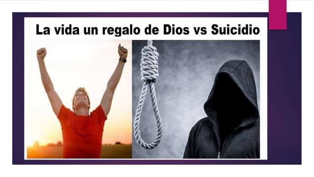 La vida un regalo de Dios vs suicidio