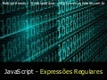 JavaScript - Expressões Regulares