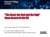 The Good, the Bad and the Ugly. Open Access in the UK