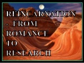 Reincarnation - from romance to research