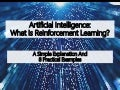 Artificial Intelligence: What Is Reinforcement Learning?