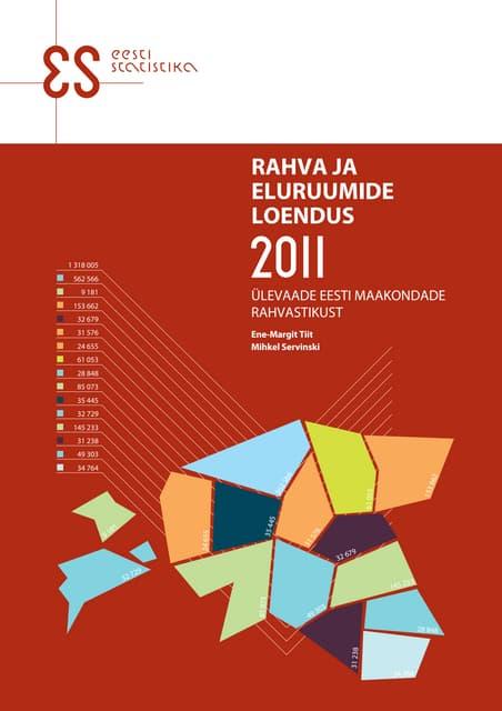 Rahva ja eluruumide loendus 2011. Ülevaade Eesti maakondade rahvastikust