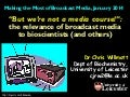 """But we're not a media course!"": The relevance of broadcast materials to bioscientists (and other)"