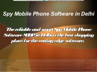 Reliable and smart spy mobile phone software shop in delhi