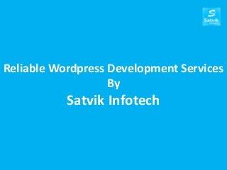Reliable WordPress Development Services by Satvik Infotech