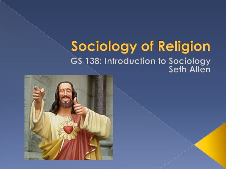 the sociological perspective of religion The final sociological perspective of religion institution to be analyzed is the interactionist perspective this theory a generalize posture about every day forms of social interaction, in order to explain society as a whole(schaefer, 2009, p16) the interactionist perspective studies are in.