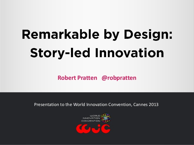 Remarkable By Design Story Led Innovation