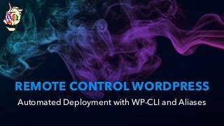Remote Control WordPress