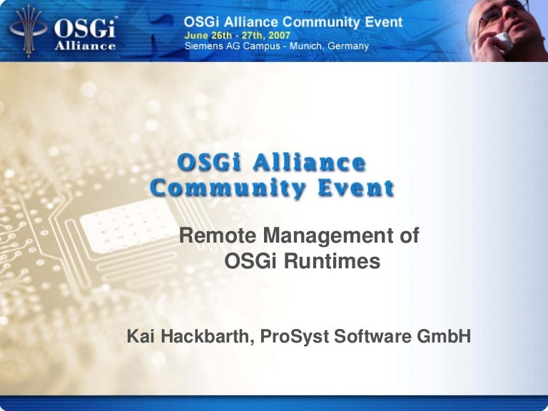 Remote Management of OSGi Runtimes - Joachim Ritter, Project Manager,…