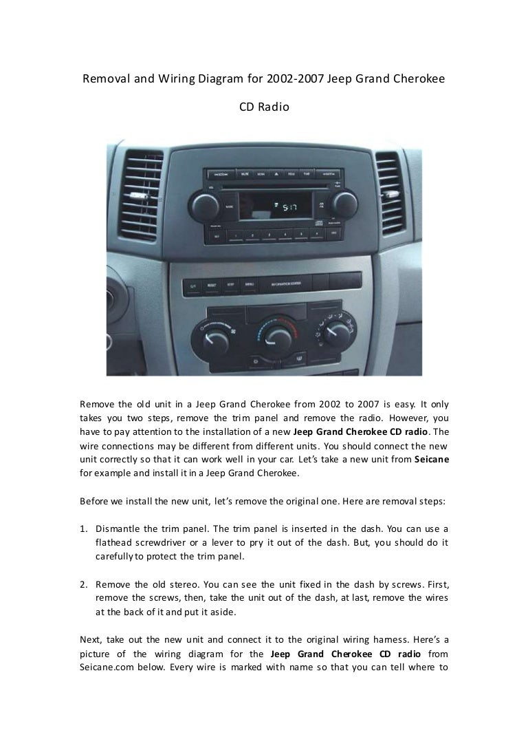 Removal and wiring diagram for 2002 2007 jeep grand cherokee cd radioSlideShare