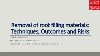 Removal of root filling materials techniques, outcomes and risks