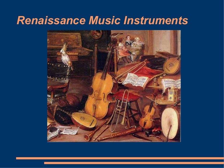 a glimpse at the instruments in the renaissance In the renaissance and baroque periods, musical instruments in paintings often had a precise meaning for example, the lute was frequently associated with love and this can perhaps shed light on the meaning of cariani's enigmatic portrait.