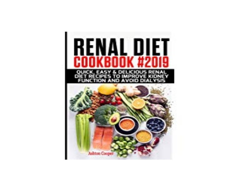 Free Download Library Renal Diet Cookbook 2019 Quick Easy Delicio