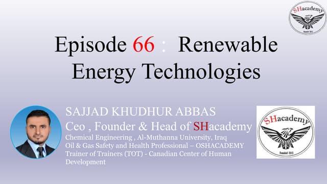 Episode 66 :  Renewable Energy Technologies