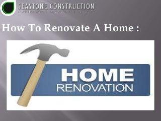 Renovate a home in a unique style