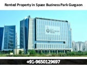 Rented property in spaze business park golf course extension road-gurgaon-9650129697