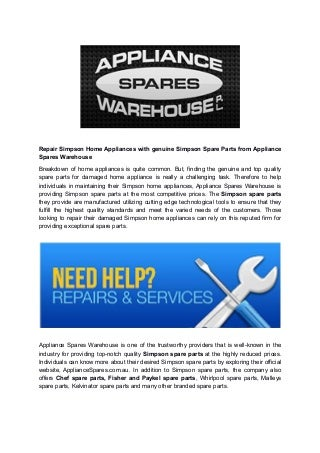 Repair simpson home appliances with genuine simpson spare parts from appliance spares warehouse